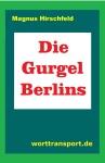 Die Gurgel Berlins, Magnus Hirschfeld