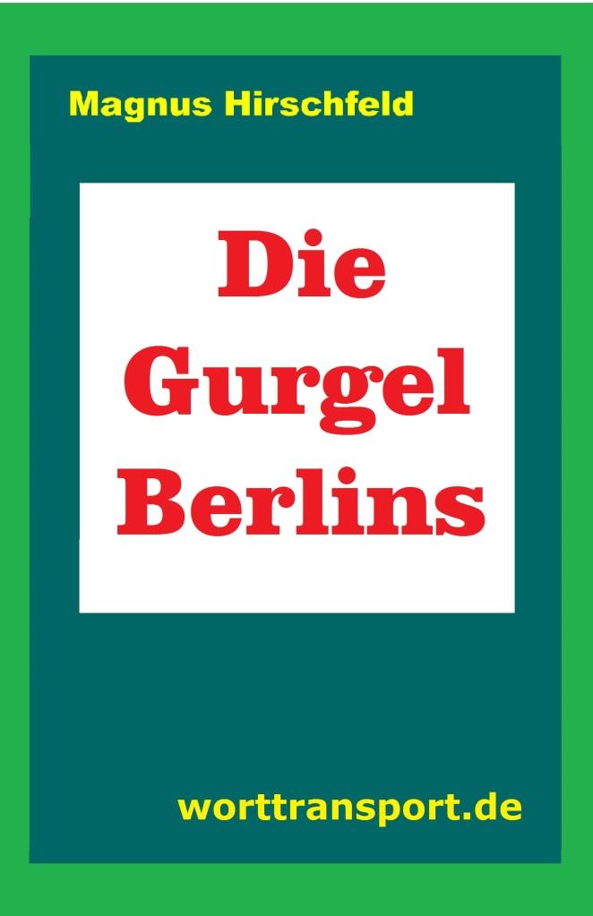 Hirschfeld-Die Gurgel Berlins