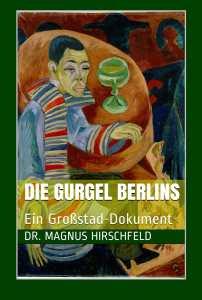 Hirschfeld - Die Gurgel Berlins